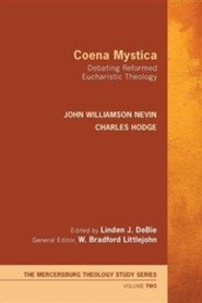 Coena Mystica  -     Edited By: Linden J. Debie     By: John Williamson Nevin, Charles Hodge