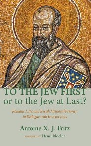 To the Jew First or to the Jew at Last?  -     By: Antoine X.J. Fritz, Henri Blocher