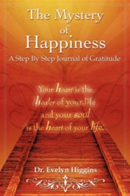 The Mystery of Happiness  -     By: Evelyn Higgins