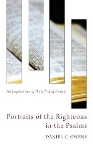 Portraits of the Righteous in the Psalms  -     By: Daniel C. Owens