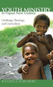 Youth Ministry in Papua New Guinea  -     By: Danijela Schubert