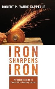 Iron Sharpens Iron  -     By: Robert P. Vande Kappelle
