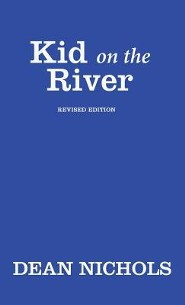 Kid on the River, Revised Edition  -     By: Dean Nichols
