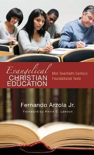 Evangelical Christian Education  -     By: Fernando Arzola Jr.