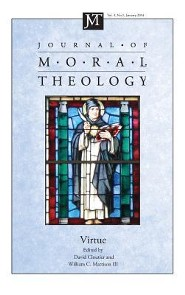 Journal of Moral Theology, Volume 3, Number 1  -     Edited By: David M. Cloutier, William C. Mattison III