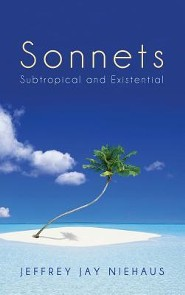 Sonnets  -     By: Jeffrey Jay Niehaus
