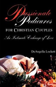 Passionate Pedicures for Christian Couples  -     By: DeAngella Lockett