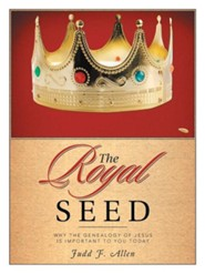 The Royal Seed: Why the Genealogy of Jesus Is Important to You Today  -     By: Judd F. Allen
