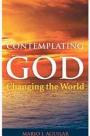 Contemplating God: Changing the World