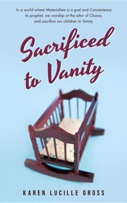 Sacrificed to Vanity  -     By: Karen Lucille Gross