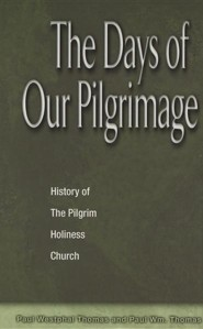 Days of Our Pilgrimage: History of the Pilgrim Holiness Church