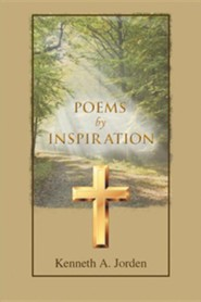 Poems by Inspiration  -     By: Kenneth A. Jorden