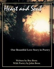 Heart and Soul: Our Beautiful Love Story in Poetry  -     By: Bea Boxx