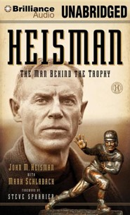 Heisman: The Man Behind the Trophy Unabridged Audiobook on CD