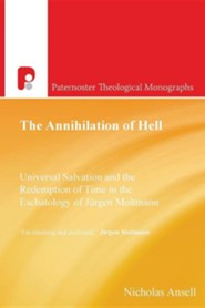 The Annihilation of Hell  -     By: Nicholas Ansell