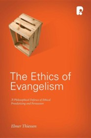 The Ethics of Evangelism  -     By: Elmer John Thiessen