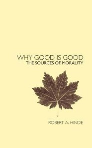 Why Good Is Good: The Sources of Morality  -     By: Robert A. Hinde