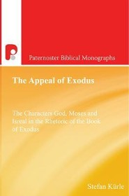 The Appeal of Exodus: The Characters God, Moses and Israel in the Rhetoric of the Book of Exodus  -     By: Stefan Kurle