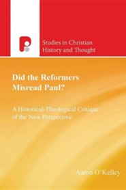 Did the Reformers Misread Paul?  -     By: Aaron O'Kelley