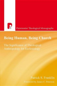 Being Human, Being Church  -     By: Patrick S. Franklin