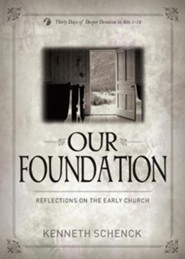 Our Foundation  -     By: Kenneth Schenck