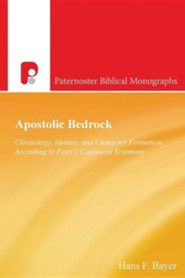 Apostolic Bedrock: Christology, Identity, and Character Formation According to Peter's Canonical Testimony