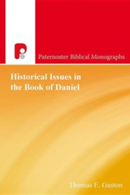 Historical Issues in the Book of Daniel  -     By: Thomas E. Gaston