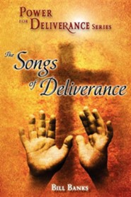Power of Deliverance, Songs of Deliverance
