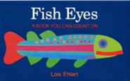 Fish Eyes: A Book You Can Count On   -     By: Lois Ehlert