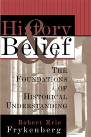 History and Belief  -     By: Robert Eric Frykenberg