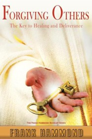 Forgiving Others: The Key to Healing & Deliverance  -     By: Frank Hammond