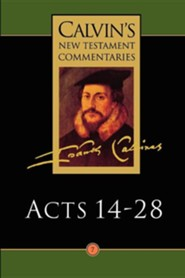 Acts 14-28, Calvin's New Testament Commentaries