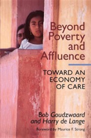 Beyond Poverty and Affluence  -     By: Bob Goudzwaard, Harry de Lange