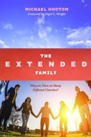 The Extended Family: Why are There so Many Different Churches?  -     By: Michael Hooton