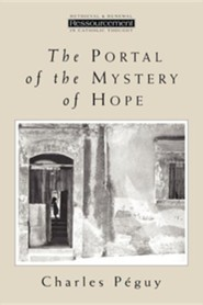 Portal of the Mystery of Hope  -     By: Charles Peguy