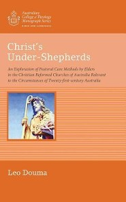 Christ's Under-Shepherds  -     By: Leo Douma