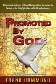 Promoted by God  -     By: Frank Hammond