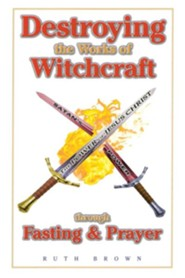 Destroying Works of Witchcraft:  -     By: Ruth Brown