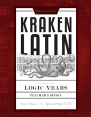 Kraken Latin for the Logic Years 1 Teacher Edition