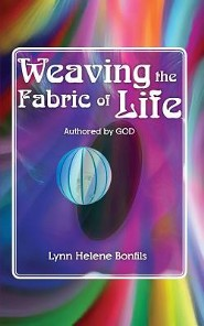 Weaving the Fabric of Life  -     By: Lynn Helene Bonfils