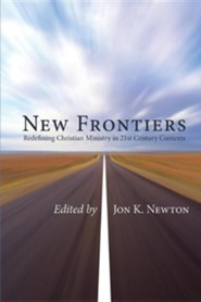 New Frontiers: Redefining Christian Ministry in the 21st Century  -