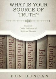 What Is Your Source of Truth?  -     By: Don Duncan