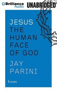 Jesus: The Human Face of God Unabridged Audiobook on MP3-CD  -     By: Jay Parini