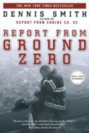 Report from Ground Zero  -     By: Dennis Smith