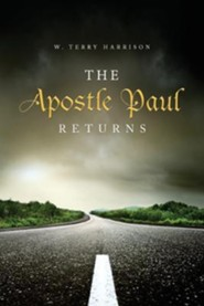 The Apostle Paul Returns  -     By: W. Terry Harrison