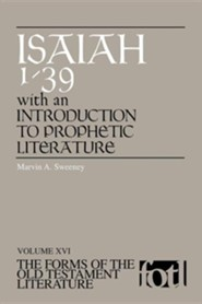 Isaiah 1-39: Volume XVI, The Forms of the Old Testament Literature (FOTL)