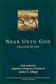 Near Unto God  -     By: Abraham Kuyper