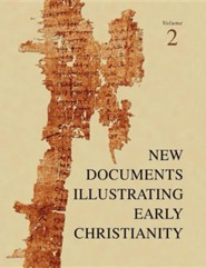 New Documents Illustrating Early Christianity, volume 2,