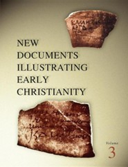 New Documents Illustrating Early Christianity, volume 3,