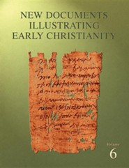 New Documents Illustrating Early Christianity Volume Six